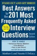 DeLuca, Matthew J.; DeLuca, Nanette F. - Best Answers to the 201 Most Frequently Asked Interview Questions - 9780071741453 - V9780071741453
