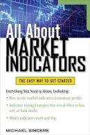 Sincere, Michael - All About Market Indicators - 9780071748841 - V9780071748841