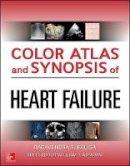 Baliga, Ragavendra - Color Atlas and Synopsis of Heart Failure - 9780071749381 - V9780071749381