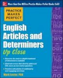 Lester, Mark - Practice Makes Perfect English Articles and Determiners Up Close - 9780071752060 - V9780071752060
