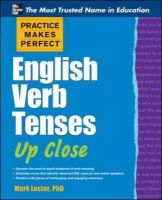 Lester, Mark - Practice Makes Perfect English Verb Tenses Up Close - 9780071752121 - V9780071752121