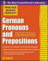 Swick, Ed - Practice Makes Perfect German Pronouns and Prepositions, Second Edition (Practice Makes Perfect Series) - 9780071753838 - V9780071753838