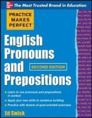 Swick, Ed - Practice Makes Perfect English Pronouns and Prepositions - 9780071753876 - V9780071753876