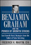 Martin, Frederick K.; Hansen, Nick; Link, Scott; Nicoski, Rob - Benjamin Graham and the Power of Growth Stocks: Lost Growth Stock Strategies from the Father of Value Investing - 9780071753890 - V9780071753890