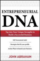 Abraham, Joe - Entrepreneurial DNA: The Breakthrough Discovery That Aligns Your Business to Your Unique Strengths - 9780071754514 - V9780071754514