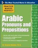 Haidar, Otared - Practice Makes Perfect Arabic Pronouns and Prepositions - 9780071759731 - V9780071759731