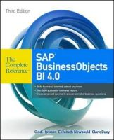 Howson, Cindi; Newbould, Elizabeth; Duey, Clark - SAP BusinessObjects BI 4.0 The Complete Reference - 9780071773126 - V9780071773126