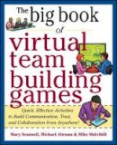 Scannell, Mary; Abrams, Michael; Mulvihill, Mike - Big Book of Virtual Teambuilding Games: Quick, Effective Activities to Build Communication, Trust and Collaboration from Anywhere! - 9780071774352 - V9780071774352