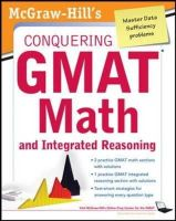 Moyer, Robert - McGraw-Hills Conquering the GMAT Math and Integrated Reasoning - 9780071776103 - V9780071776103