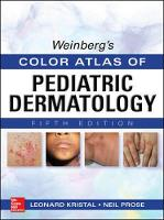 Kristal, Leonard, Prose, Neil - Weinberg's Color Atlas of Pediatric Dermatology, Fifth Edition - 9780071792257 - V9780071792257