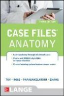 Toy, Eugene C.; Ross, Lawrence M.; Papasakelariou, Cristo; Zhang, Hang - Case Files Anatomy - 9780071794862 - V9780071794862