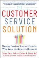 Dasu, Sriram; Chase, Richard B. - The Customer Service Solution: Managing Emotions, Trust, and Control to Win Your Customer's Business - 9780071809931 - V9780071809931