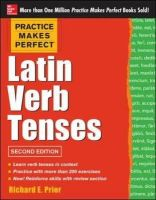 Prior, Richard - Practice Makes Perfect Latin Verb Tenses, 2nd Edition - 9780071817837 - V9780071817837