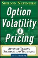 Natenberg, Sheldon - Option Volatility and Pricing: Advanced Trading Strategies and Techniques, 2nd Edition - 9780071818773 - V9780071818773