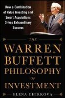 Chirkova, Elena - The Warren Buffett Philosophy of Investment: How a Combination of Value Investing and Smart Acquisitions Drives Extraordinary Success - 9780071819329 - V9780071819329