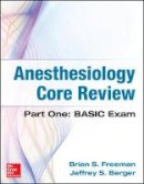 Freeman, Brian, Berger, Jeffrey - Anesthesiology Core Review - 9780071821377 - V9780071821377