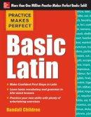 Childree, Randall - Practice Makes Perfect Basic Latin - 9780071821414 - V9780071821414