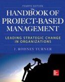 Turner, Rodney - Handbook of Project-Based Management, Fourth Edition - 9780071821780 - V9780071821780