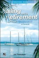 Trefethen, Jim - Sailing into Retirement: 7 Ways to Retire on a Boat at 50 with 10 Steps that Will Keep You There Until 80 - 9780071823159 - V9780071823159