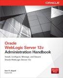 Alapati, Sam R. - Oracle WebLogic Server 12c Administration Handbook - 9780071825351 - V9780071825351