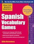 Nissenberg, Gilda - Practice Makes Perfect Spanish Vocabulary Games - 9780071827874 - V9780071827874