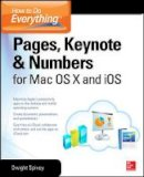 Spivey, Dwight - How to Do Everything: Pages, Keynote & Numbers for OS X and iOS - 9780071835701 - V9780071835701