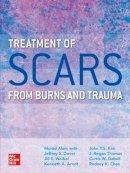 Alam, Dr. Murad, MD; Waibel, Jill; Uebelhoer, Nathan; Donelan, Matthias; Kim, John; Chan, Rodney - Treatment of Traumatic Scars from Burns and Trauma - 9780071839914 - V9780071839914
