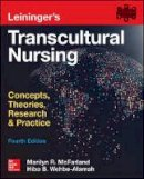 Mcfarland, Marilyn, Wehbe-Alamah, Hiba - Leininger's Transcultural Nursing: Concepts, Theories, Research & Practice, Fourth Edition - 9780071841139 - V9780071841139