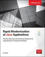 Venkat, G. - Rapid Modernization of Java Applications: Practical Business and Technical Solutions for Upgrading Your Enterprise Portfolio (Oracle Press) - 9780071842037 - V9780071842037