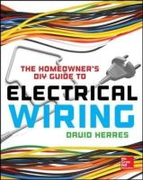 Herres, David - The Homeowner's DIY Guide to Electrical Wiring - 9780071844758 - V9780071844758