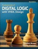 Brown, Stephen; Vranesic, Zvonko G. - Fundamentals of Digital Logic with VHDL Design - 9780077221430 - V9780077221430