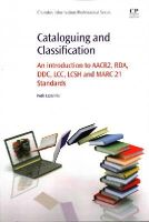 Lazarinis, Fotis - Cataloguing and Classification: An introduction to AACR2, RDA, DDC, LCC, LCSH and MARC 21 Standards - 9780081001615 - V9780081001615