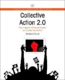 Spier, Shaked - Collective Action 2.0: The Impact of Social Media on Collective Action (Chandos Information Professional Series) - 9780081005675 - V9780081005675