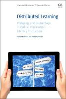 - Distributed Learning: Pedagogy and Technology in Online Information Literacy Instruction - 9780081005989 - V9780081005989