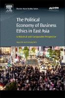 - The Political Economy of Business Ethics in East Asia: A Historical and Comparative Perspective - 9780081006900 - V9780081006900
