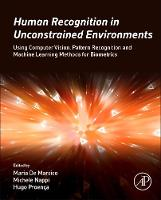 - Human Recognition in Unconstrained Environments: Using Computer Vision, Pattern Recognition and Machine Learning Methods for Biometrics - 9780081007051 - V9780081007051