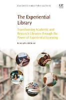 - The Experiential Library: Transforming Academic and Research Libraries through the Power of Experiential Learning - 9780081007754 - V9780081007754