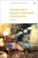 Sukovic, Suzana - Transliteracy in Complex Information Environments - 9780081008751 - V9780081008751