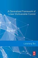 Tan, Liansheng - A Generalized Framework of Linear Multivariable Control - 9780081019467 - V9780081019467