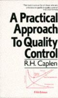 ROWLAND H. CAPLEN - A Practical Approach to Quality Control - 9780091735814 - KEX0237925