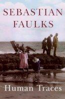 Faulks, Sebastian - Human Traces - 9780091794903 - KST0032107