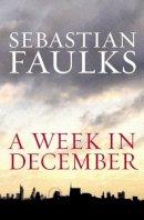 Sebastian Faulks - Week in December - 9780091795153 - KSG0015579