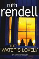 Rendell, Ruth - The Water's Lovely - 9780091797331 - KTM0005433
