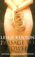 Kenton, Leslie - Passage To Power - Natural Menopause Revolution - 9780091815943 - KOC0007463