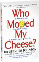 Johnson, Dr Spencer - Who Moved My Cheese: An Amazing Way to Deal with Change in Your Work and in Your Life - 9780091816971 - 9780091816971