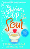 Canfield, Jack, Hansen, Mark Victor - Chicken Soup for the Soul (Chicken Soup) - 9780091819569 - 9780091819569
