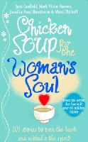 Canfield, Jack, Shimoff, Marci - Chicken Soup for the Woman's Soul: Stories to Open the Heart and Rekindle the Spirits of Women (Chicken Soup) - 9780091825065 - KCG0000191