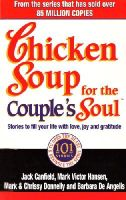 Canfield, Jack - Chicken Soup for the Couple's Soul: Stories to Fill Your Life with Love, Joy and Gratitude - 9780091825485 - KIN0004687