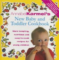 Annabel Karmel - Annabel Karmel's New Baby and Toddler Cookbook: More Tempting, Nutritious and Easy-to-Cook Recipes for Young Children - 9780091825584 - V9780091825584
