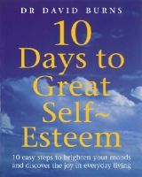 Burns, Dr David, Burns, D R - 10 Days to Great Self-Esteem - 9780091825621 - V9780091825621